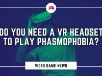 Do You Need A VR Headset To Play Phasmophobia