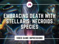 Embracing Death With Stellaris Necroids Species