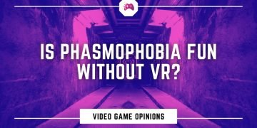 Is Phasmophobia Fun Without VR