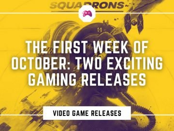 The First Week Of October Two Exciting Gaming Releases