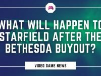 What Will Happen To Starfield After The Bethesda Buyout