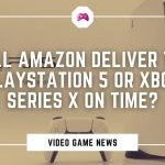 Will Amazon Deliver The PlayStation 5 Or Xbox Series X On Time