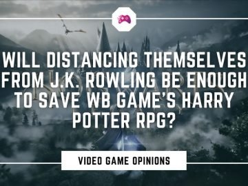 Will Distancing Themselves From J.K. Rowling Be Enough To Save W.B. Game's Harry Potter RPG