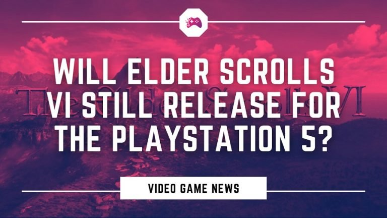 Will Elder Scrolls VI Still Release For The PlayStation 5