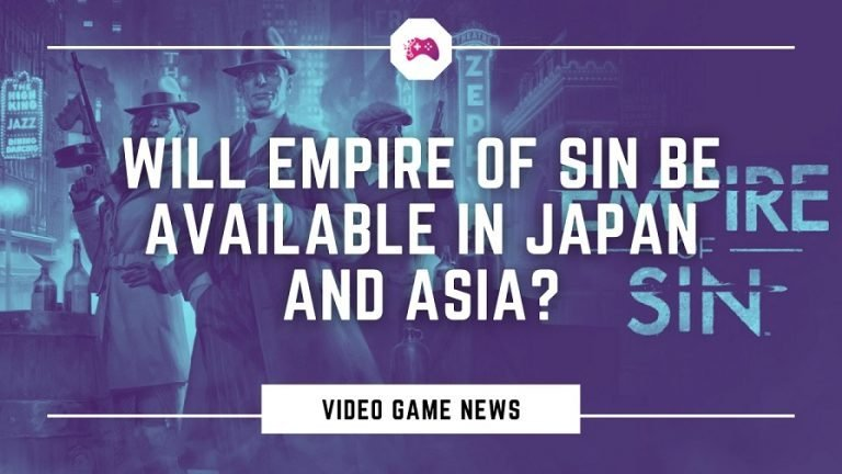 Will Empire Of Sin be Available In Japan And Asia