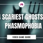 4 Scariest Ghosts In Phasmophobia
