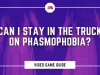 Can I Stay In The Truck On Phasmophobia