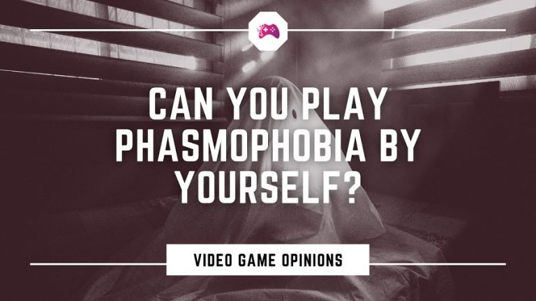 Can You Play Phasmophobia By Yourself