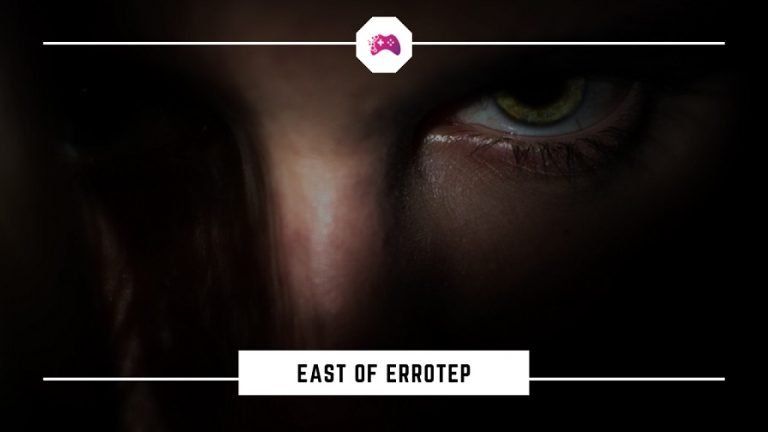 EAST OF ERROTEP Story Line