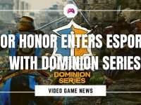 For Honor Enters eSports With Dominion Series