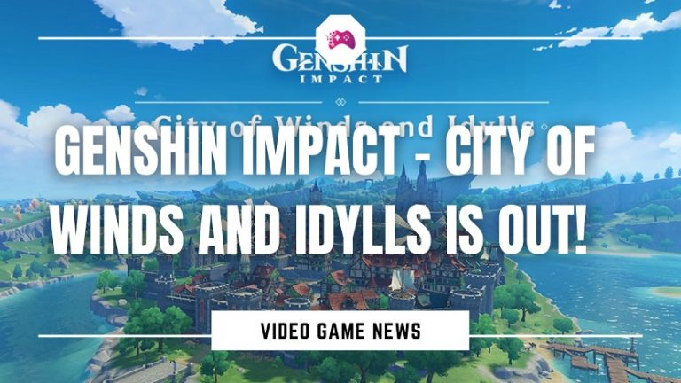 Genshin Impact - City of Winds and Idylls Is Out!