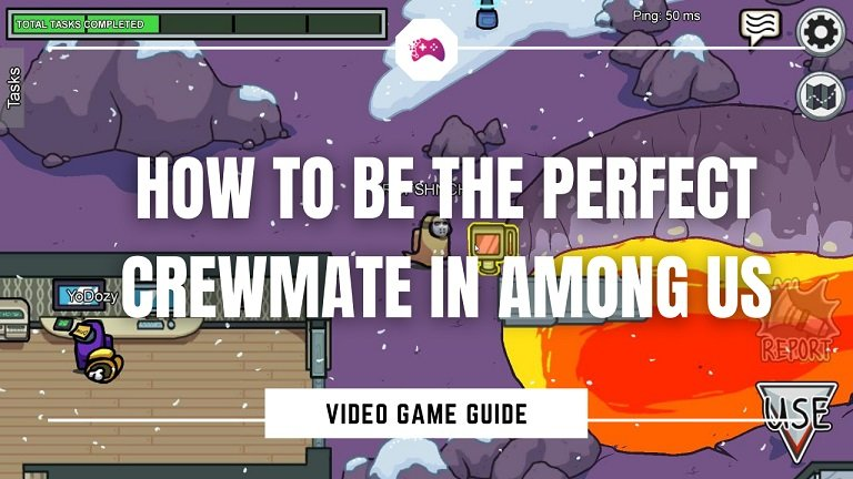 How To Be the Perfect Crewmate in Among Us