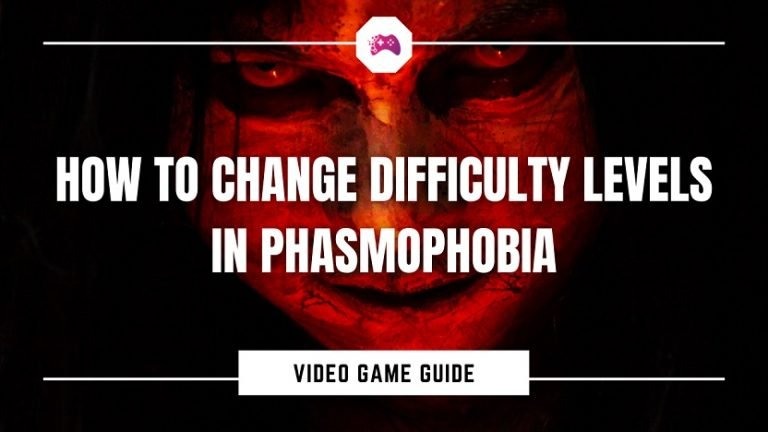 How To Change Difficulty Levels In Phasmophobia