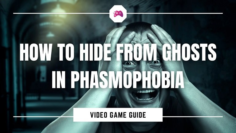 How To Hide From Ghosts In Phasmophobia