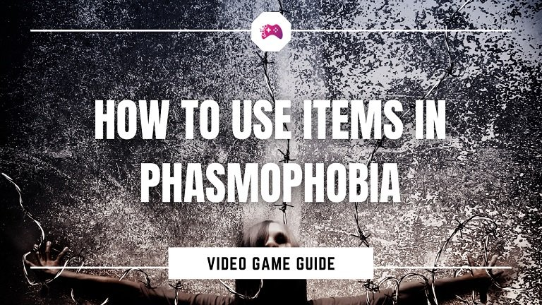 How To Use Items In Phasmophobia