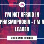 I'm Not Afraid In Phasmophobia - I'm A Leader