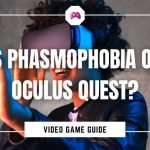 Is Phasmophobia On Oculus Quest