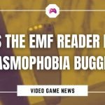 Is The EMF Reader In Phasmophobia Bugged