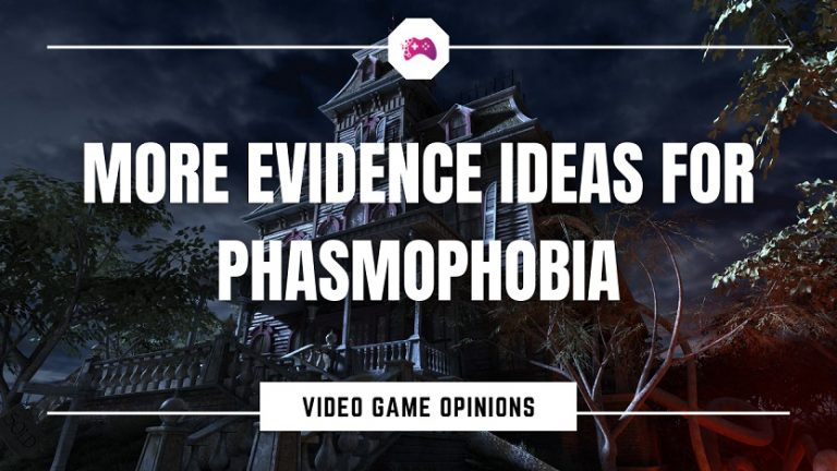 More Evidence Ideas For Phasmophobia