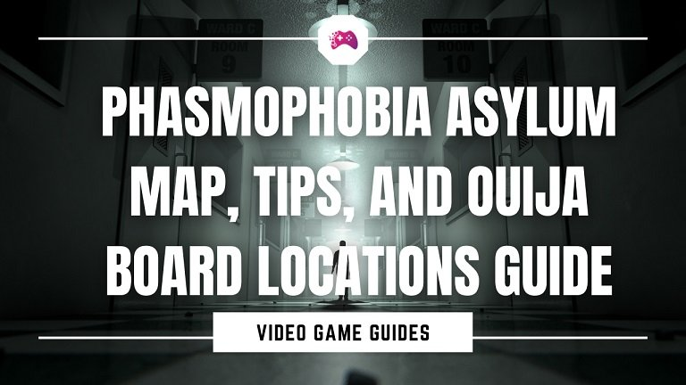 Phasmophobia Asylum Maps, Tips, And Ouija Board Locations Guide 2