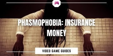 Phasmophobia Insurance Money