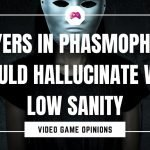 Players In Phasmophobia Should Hallucinate With Low Sanity