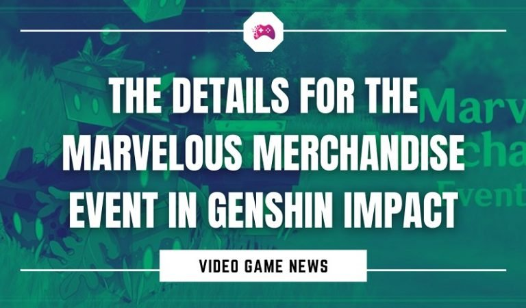 The Details For The Marvelous Merchandise Event In Genshin Impact