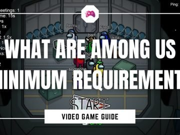 What Are Among Us Minimum Requirements