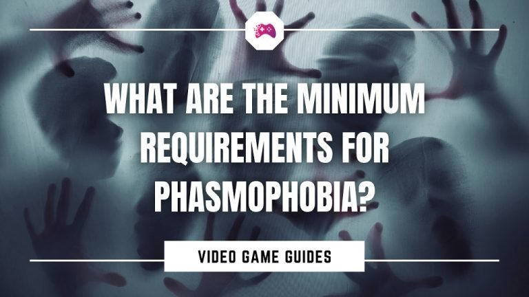 What Are The Minimum Requirements For Phasmophobia