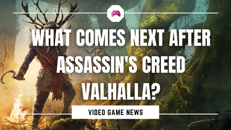 What Comes Next After Assassin's Creed Valhalla