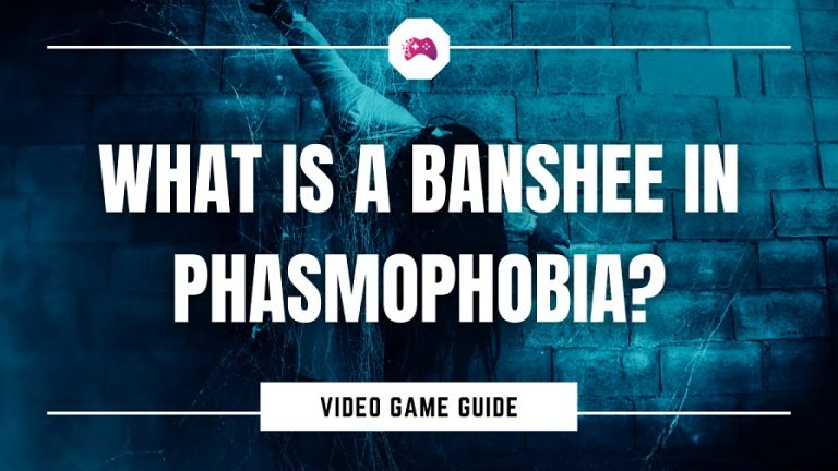What Is A Banshee In Phasmophobia