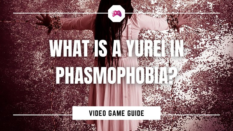 What Is A Yurei In Phasmophobia