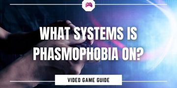 What Systems Is Phasmophobia On