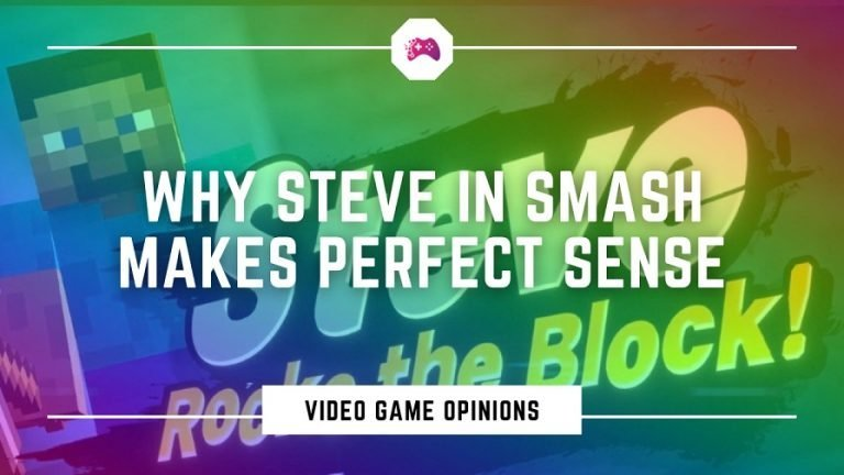 Why Steve In Smash Makes Perfect Sense