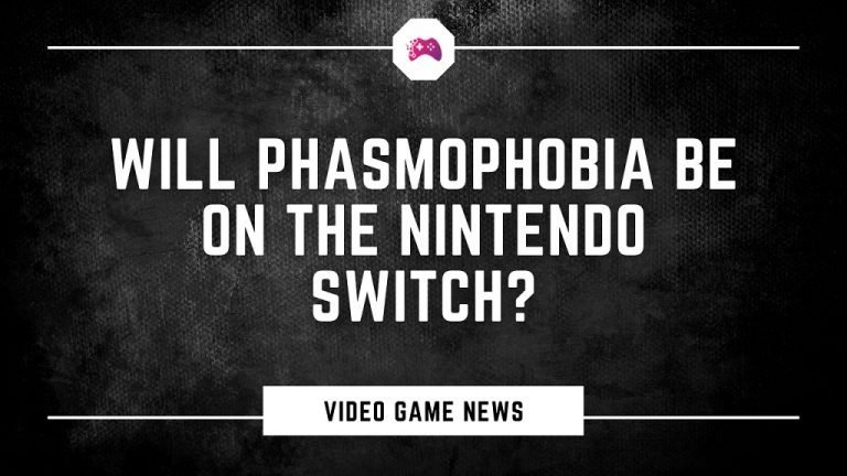 Will Phasmophobia Be On The Nintendo Switch