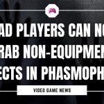 Dead Players Can Now Grab Non-Equipment Objects In Phasmophobia