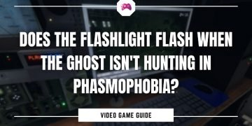 Does The Flashlight Flash When The Ghost Isn't Hunting In Phasmophobia