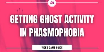 Getting Ghost Activity In Phasmophobia