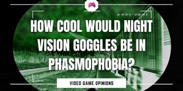 How Cool Would Night Vision Goggles Be In Phasmophobia