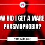 How Did I Get A Mare In Phasmophobia