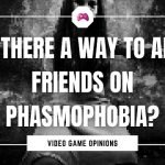 Is There A Way To Add Friends On Phasmophobia