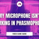 My Microphone Isn't Working In Phasmophobia