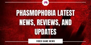 Phasmophobia Latest News, Reviews, And Updates