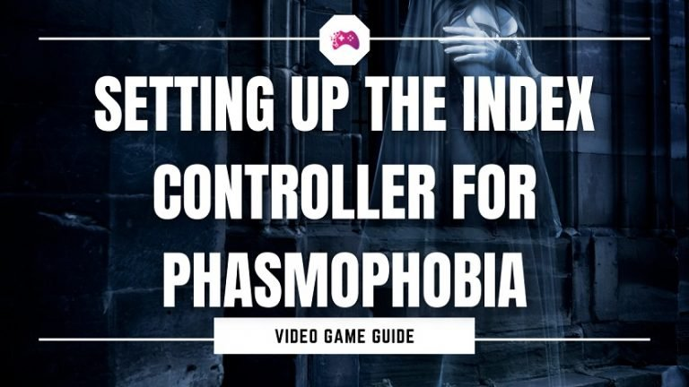 Setting Up The Index Controller For Phasmophobia