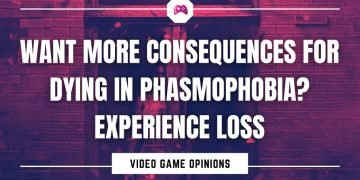 Want More Consequences For Dying In Phasmophobia