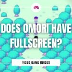 Does Omori Have Fullscreen