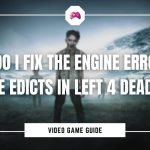 How Do I Fix The Engine Error No Free Edicts In Left 4 Dead 2