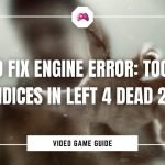 How To Fix Engine Error Too Many Indices In Left 4 Dead 2
