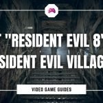 "Is It ""Resident Evil 8"" Or ""Resident Evil Village"""