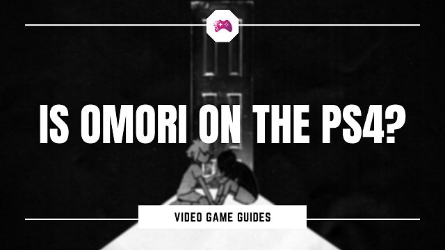 Is Omori On The PlayStation 4